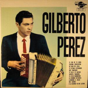 Cover of Gilberto Perez y Sus Compadres 1961 Falcon Record's release AL ESTAR LLORANDO.